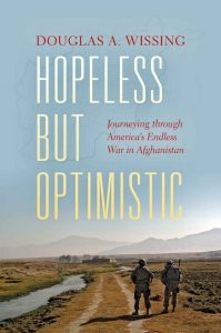 "PRESENTATION: Douglas Wissing, ""Hopeless but Optimistic: Journeying through America's Endless War in Afghanistan""—March 02, 6 p.m."